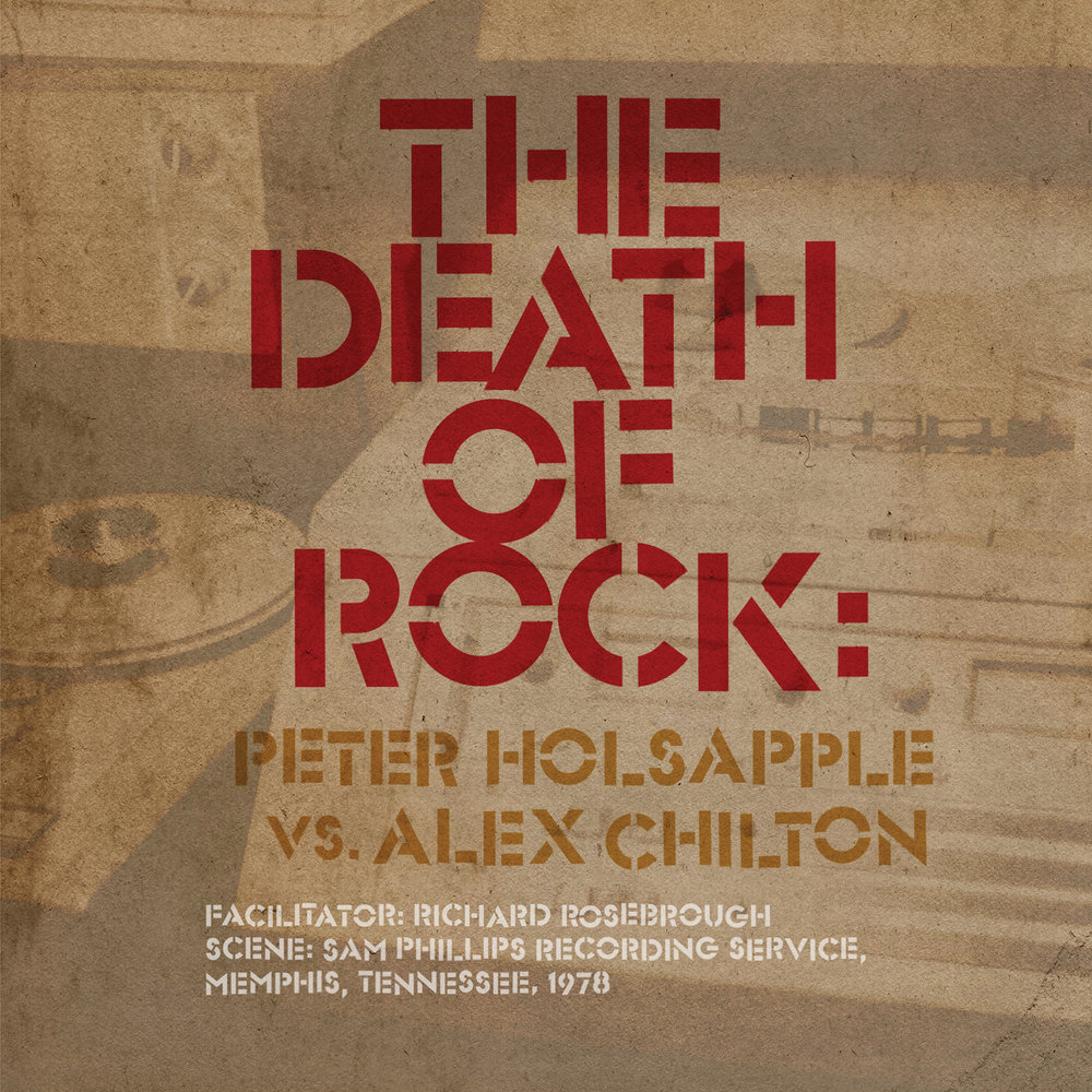 Peter Holsapple vs. Alex Chilton - The Death Of Rock  Release Date: October 12, 2018 Label: Omnivore Recordings  SERVICE: Mastering, Restoration NUMBER OF DISCS: 1 GENRE: Rock FORMAT: CD, LP
