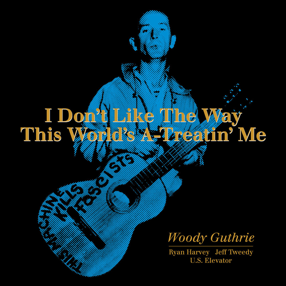 Woody Guthrie - I Don't Like The Way This World's A-Treatin' Me  Release Date: April 13, 2019 Label: Omnivore Recordings  SERVICE: Mastering, Restoration NUMBER OF DISCS: 1 GENRE: Folk, Rock FORMAT: EP