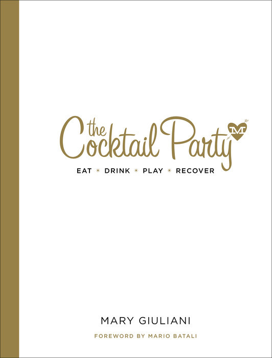 Giuliani - The Cocktail Party Book $20.00 The perfect gift for the party host - Mary is sharing all her secrets, along with tried-and-true planning tips, inventive menus, whimsical recipes, and delicious stories