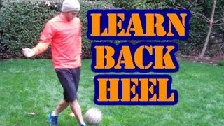 How to do a Back Heel Soccer Kick