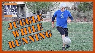 How to Juggle a Soccer Ball while Running