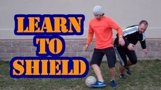 How to Shield a Soccer Ball