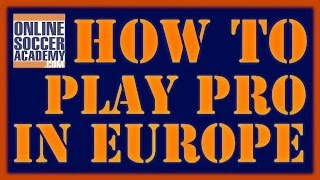 How to Play Pro in Europe