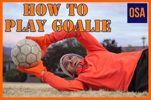 How To Play Goalie