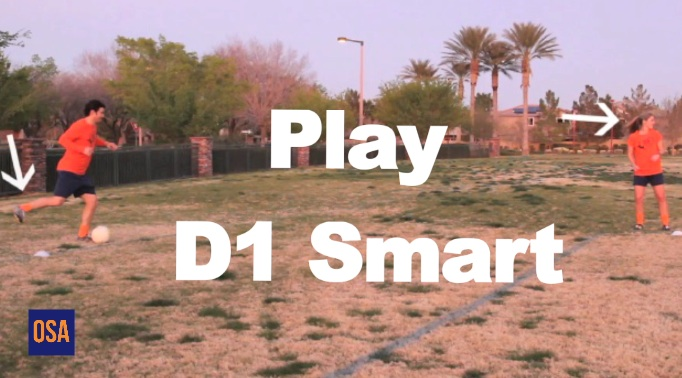 How to Play as Smart as a D1 College Soccer Player