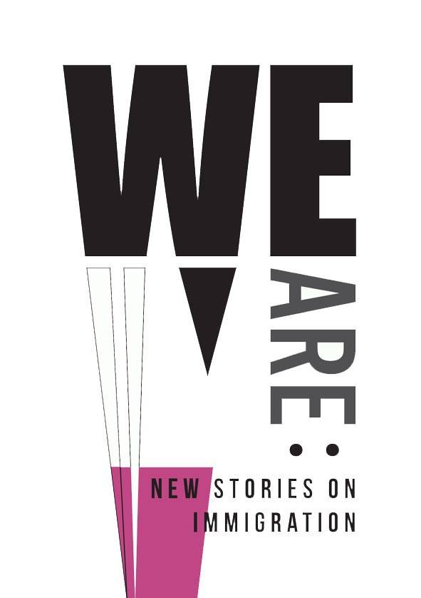 We are: New Stories on Immigration. Promotional Design by Cecelia Horner.