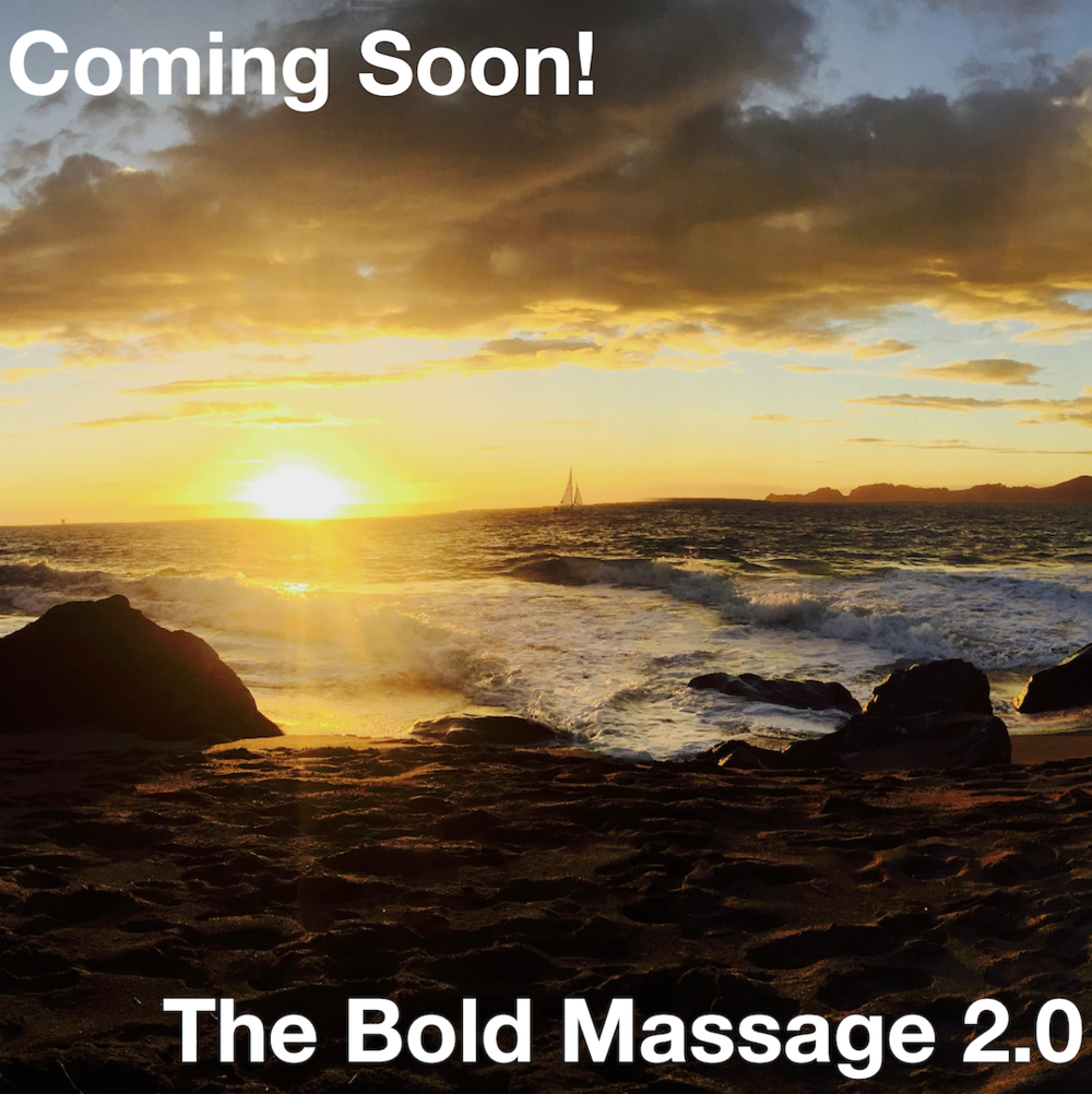 Coming Soon: The Bold Massage 2.0