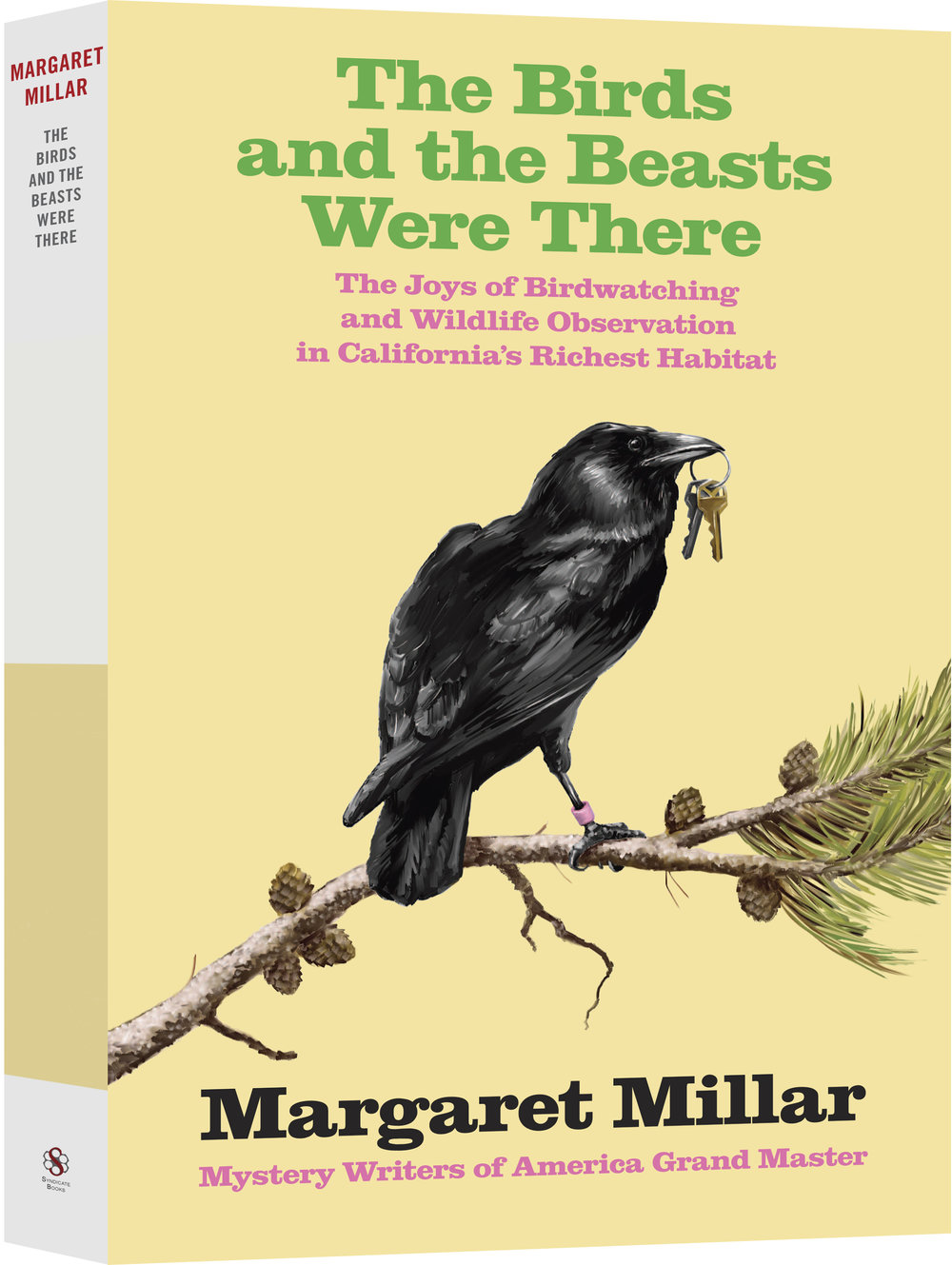 COLLECTED MILLAR: THE BIRDS AND BEASTS WERE THERE: THE JOYS OF BIRDWATCHING AND WILDLIFE OBSERVATIONS IN CALIFORNIA'S RICHEST HABITAT
