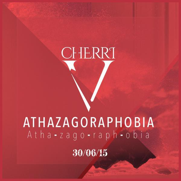 Athazagoraphobia EP | Cherri V