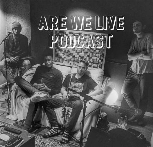 Are We Live Podcast | Barney. Tom Misch. Alfamist.Jordan Rakei.