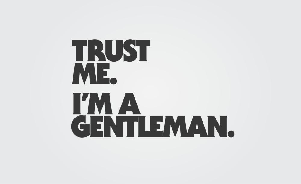 Trust Me I'm a Gentleman