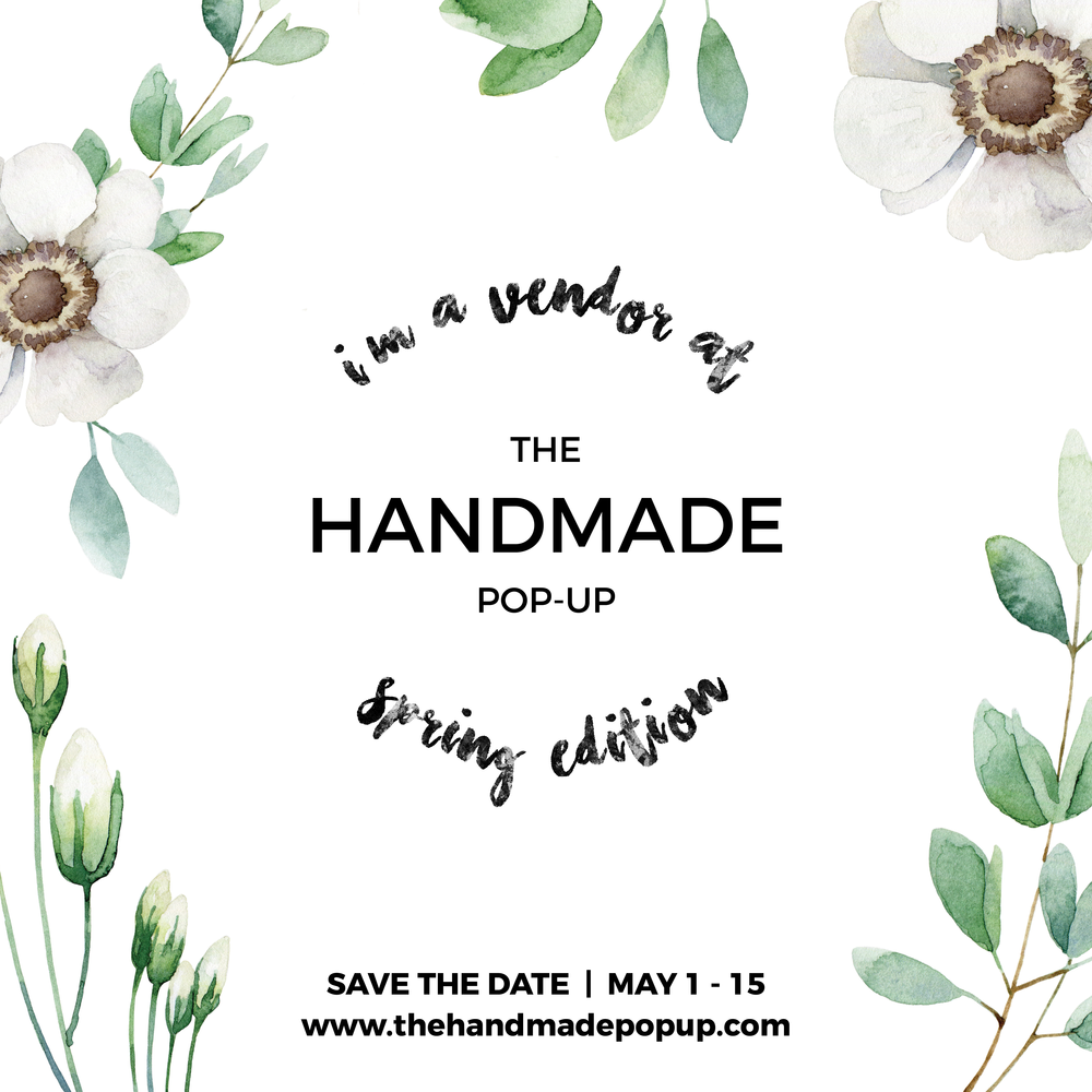 So excited to be part of The Handmade Pop-up Spring Edition! The event goes live May 1-15... Not to be missed! Read More...