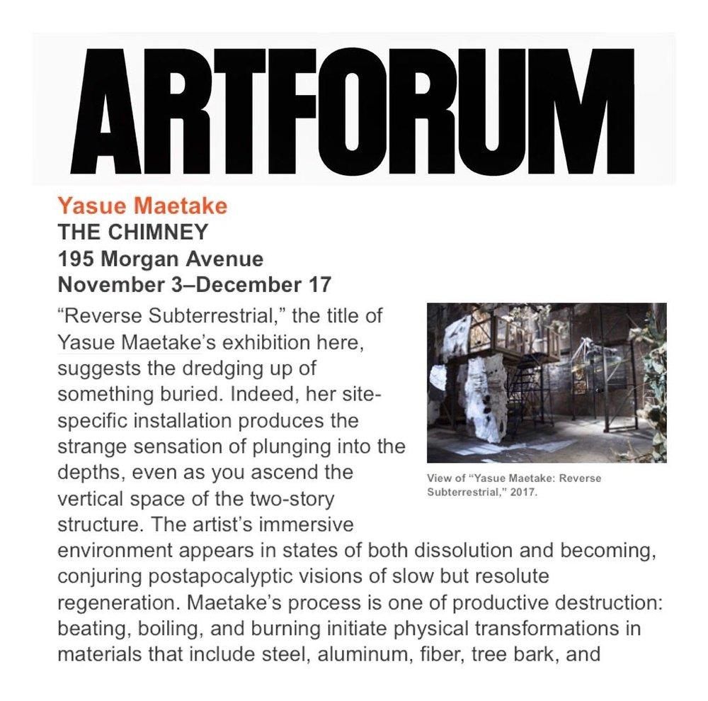 "PRESS: ARTFORUM, Critics' Picks Review, Dec 1, 2017, by Burleigh, Paula. ""Yasue Maetake ""Reverse Subterrestrial THE CHIMNEY"""