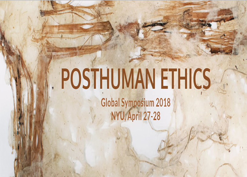 Featured Artist Talk: 3rd Posthuman Global Symposium, New York University, NY, New York, April 27, 2018