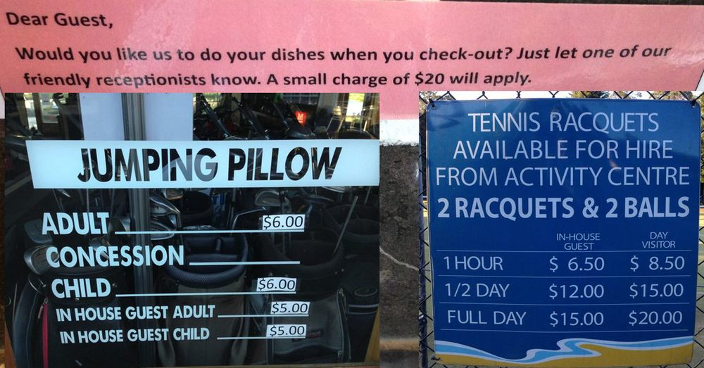 $5 for time on a jumping pillow? That's a free action in New Zealand. And those court rates ... should we play tennis for two hours or half the day? Don't feel like washing your coffee cups? No problem. We'll take care of them for $20.