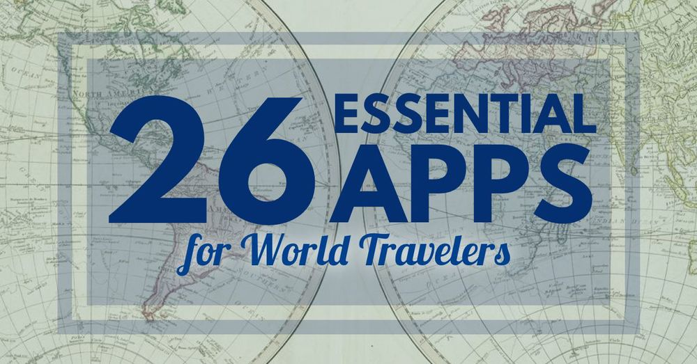 26-essential-apps-for-world-travelers