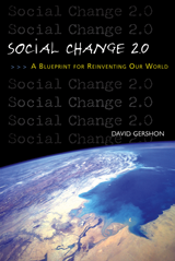 David Gershon's award-winning book Social Change 2.0: A Blueprint for Reinventing Our World