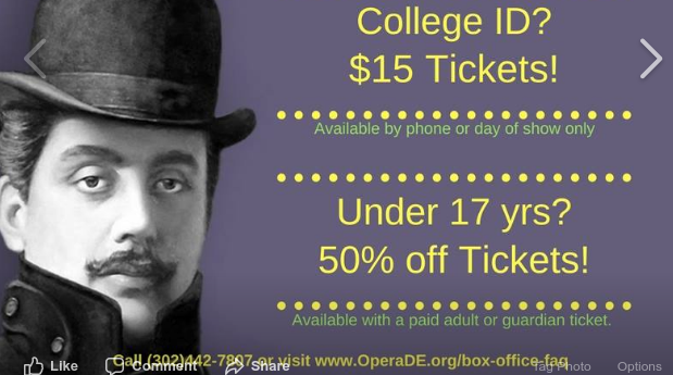Are you a college student or under 17?  We've got a deal for you! $15 tickets for Students & 50% off tickets for Opera Fans under 17 yrs of agE. see:  http://www.operade.org/box-office-faq/