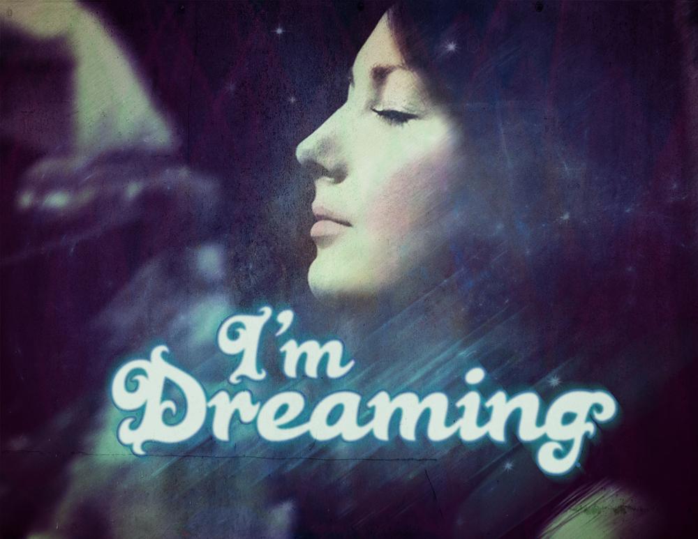 I'm dreaming.jpg