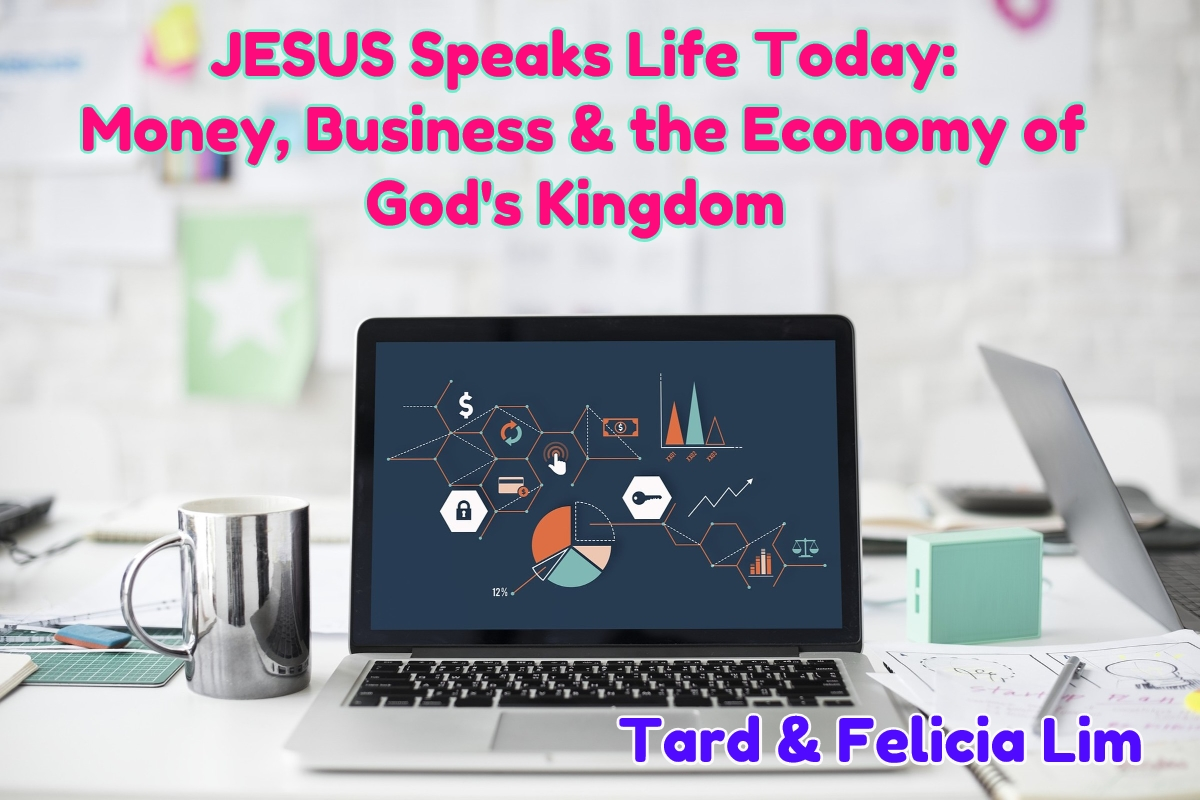 JESUS Speaks Life Today: Money, Business & the Economy of