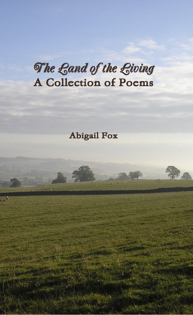 The Land of the Living: A Collection of Poems