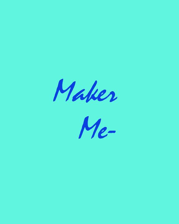 Maker me.jpg