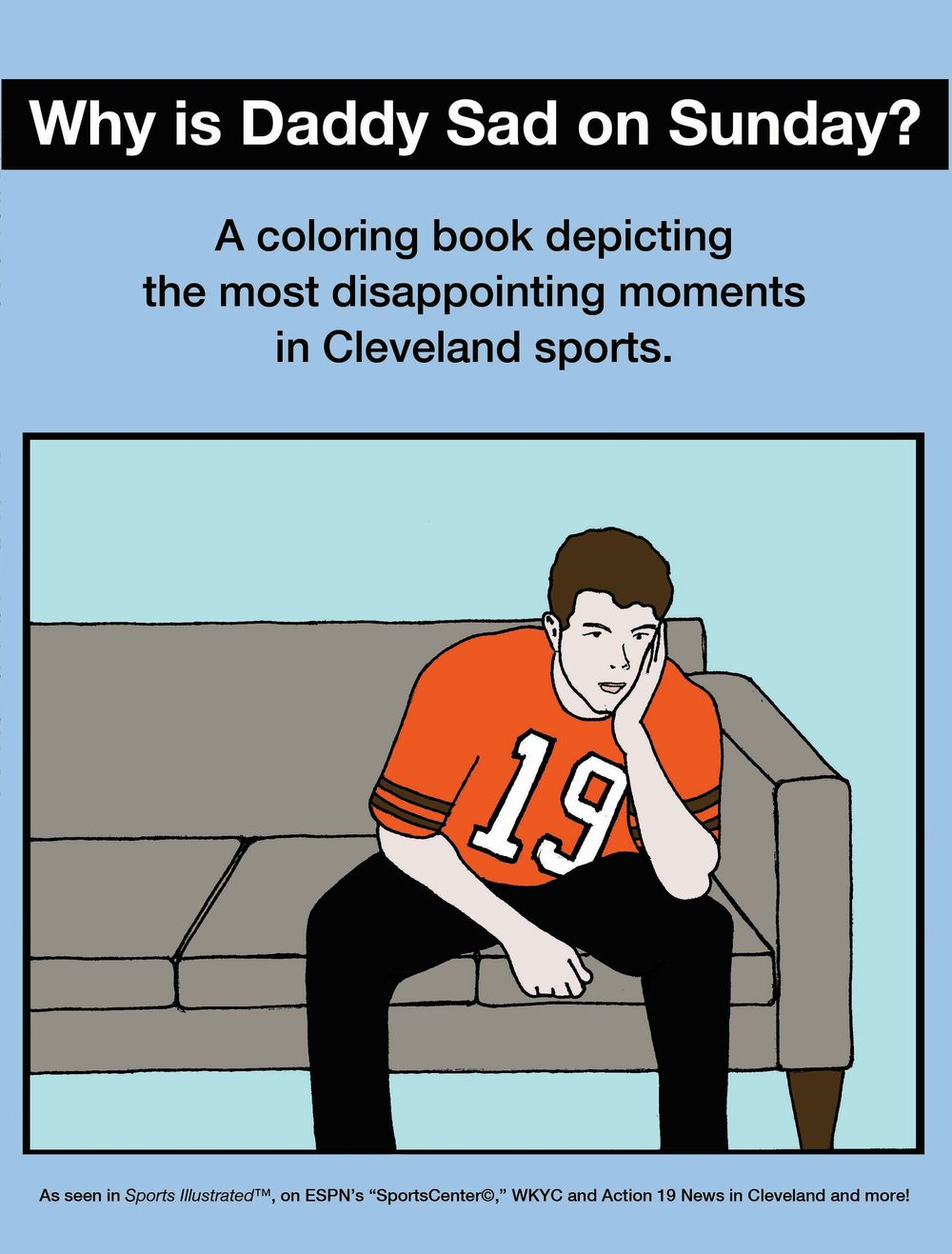 why is daddy sad on sunday disappointing moments in cleveland sports coloring book why is daddy sad on sunday - Cleveland Sports Coloring Book
