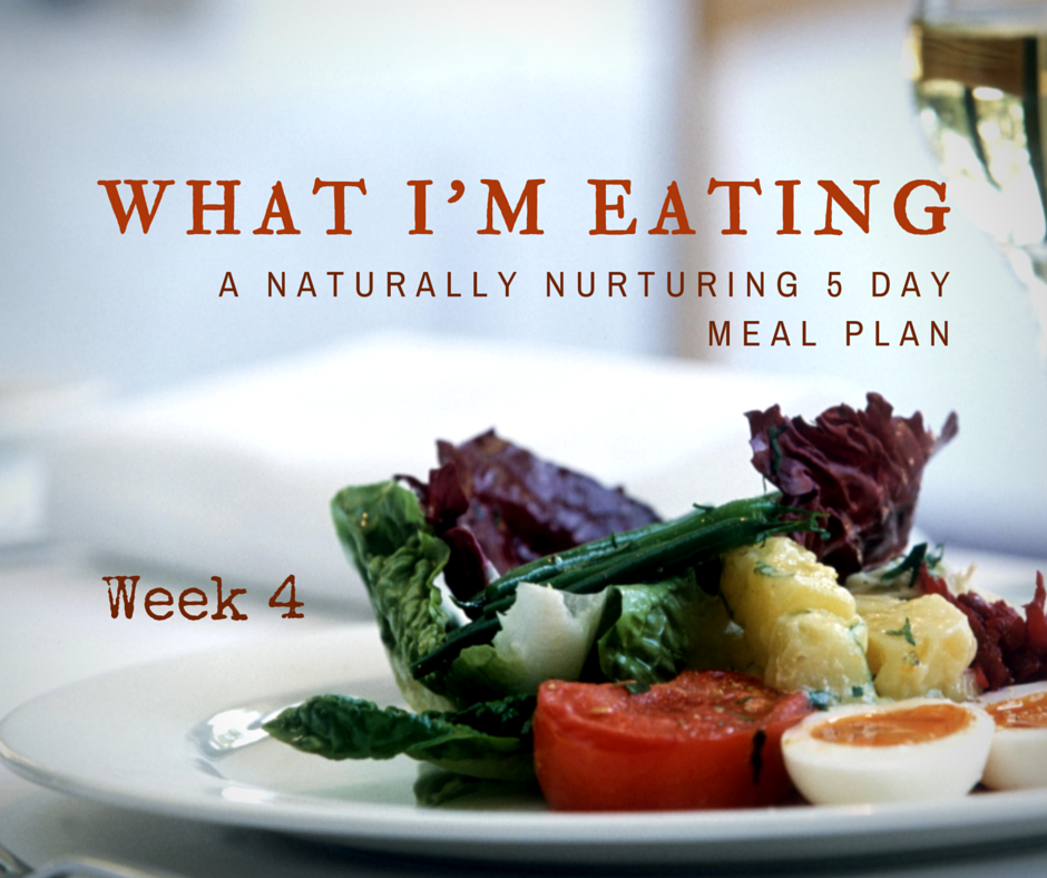 What I'm Eating Week 4