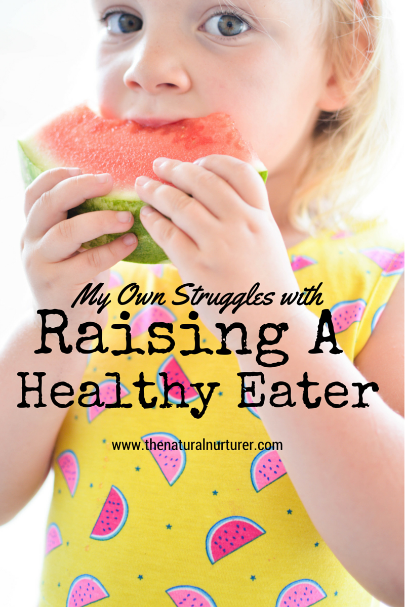 My Own Struggles with Raising a Healthy Eater