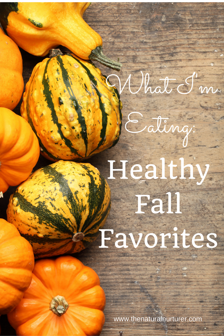 What I'm Eating: Healthy Fall Favorites