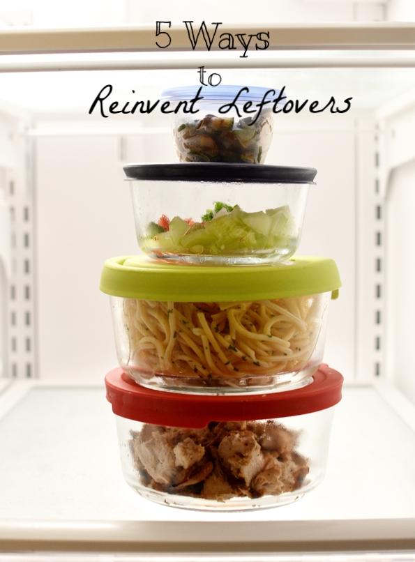 5 Ways To Reinvent Leftovers