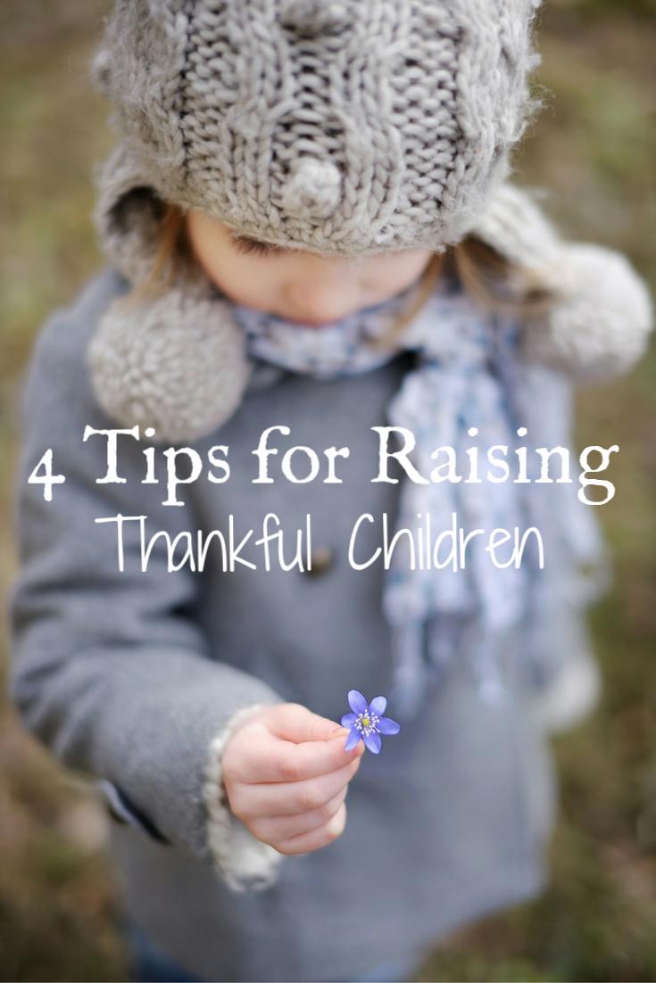 4 Tips For Raising Thankful Children