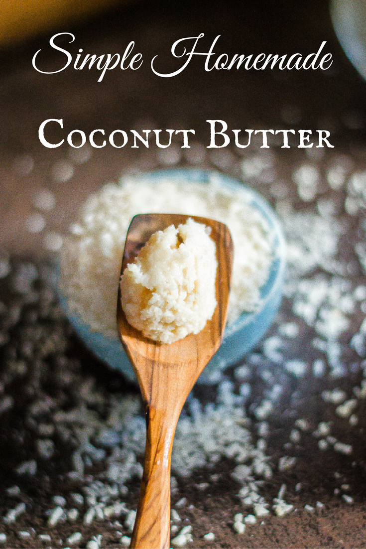 Simple Homemade Coconut Butter