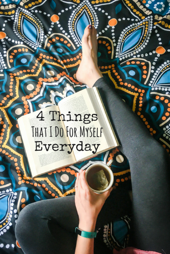 4 Things That I Do For Myself Everyday