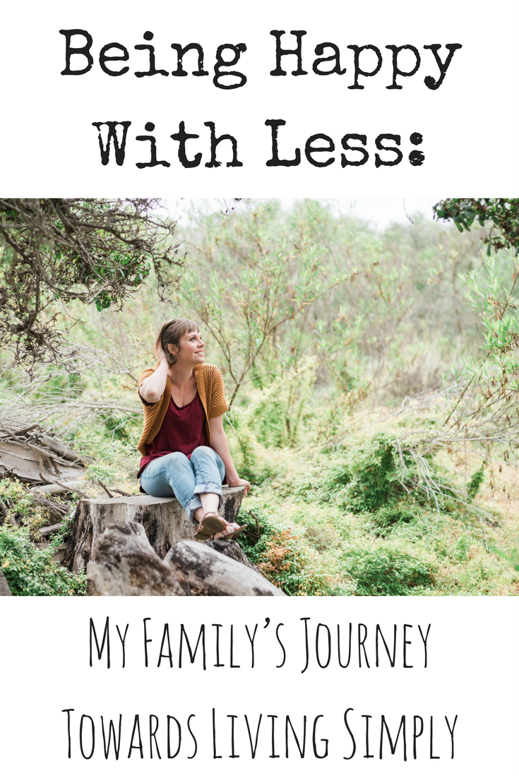 Being Happy With Less: My Family's Journey Towards Living Simply