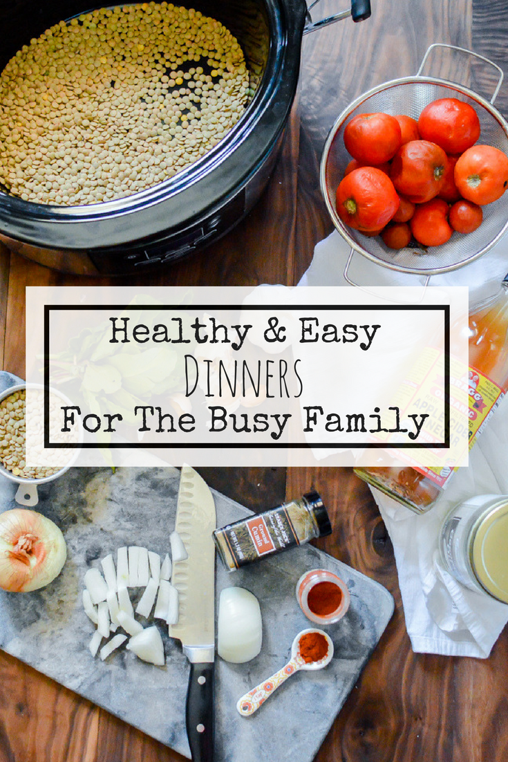 Healthy & Easy Dinners For The Busy Family
