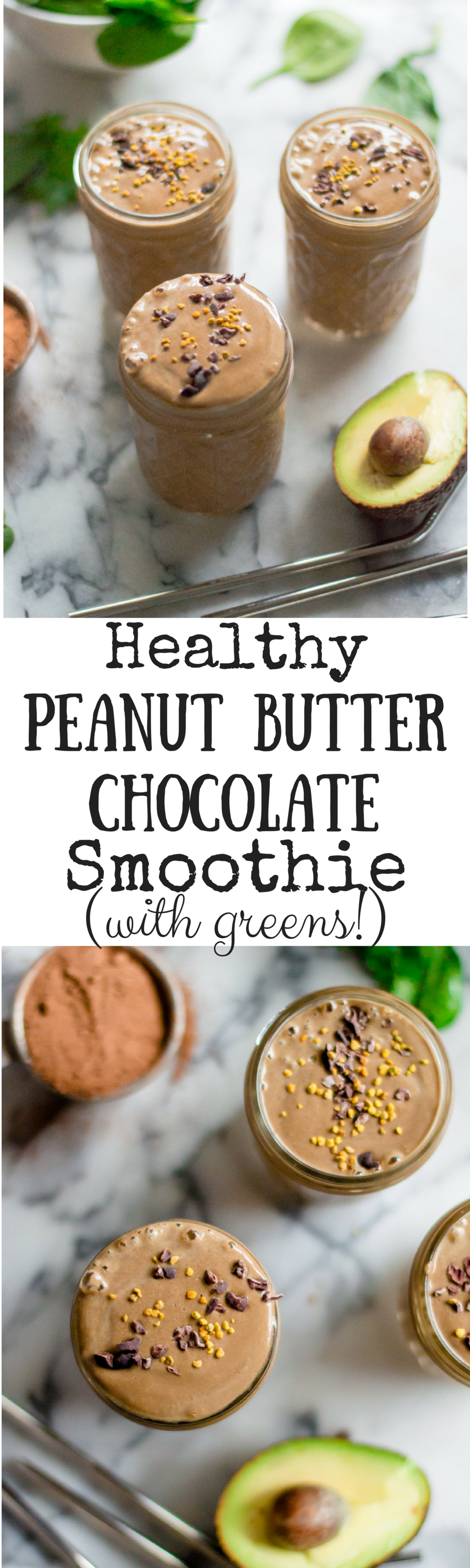 Healthy Peanut Butter Chocolate Smoothie (with greens!)