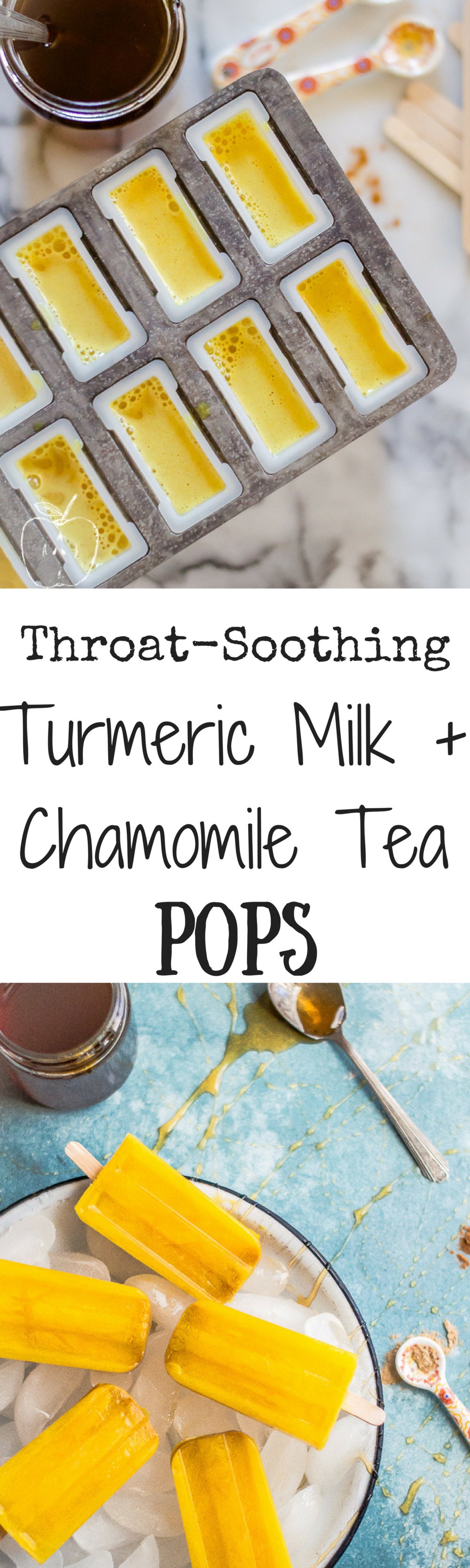 Throat-Soothing Turmeric Milk + Chamomile Tea Pops