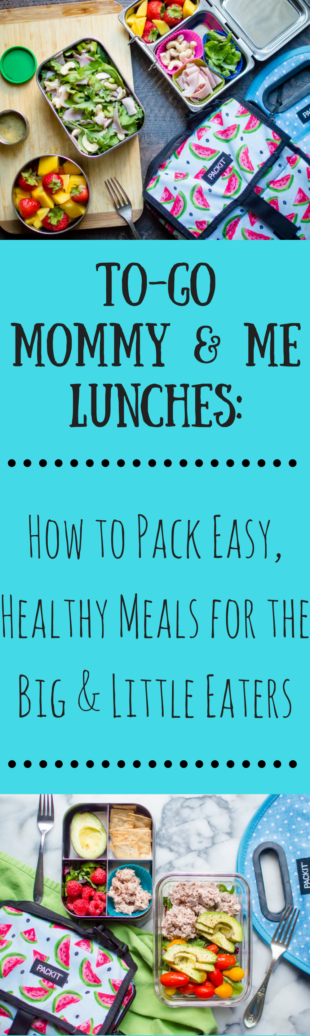 To-Go Mommy & Me Lunches: How to Pack Easy, Healthy Meals for the Big & Little Eaters
