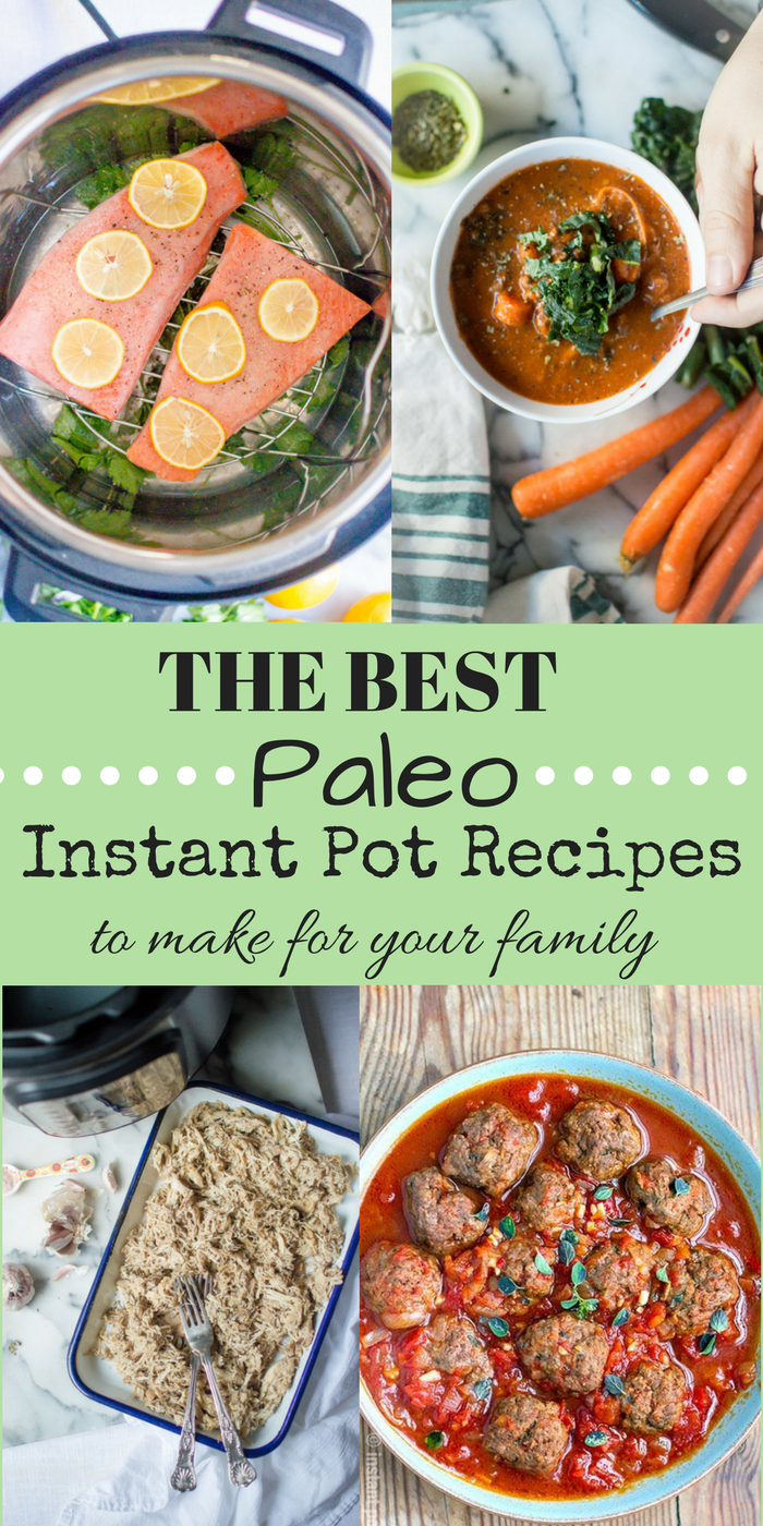 THE BEST Paleo Instant Pot Recipes to Make For Your Family
