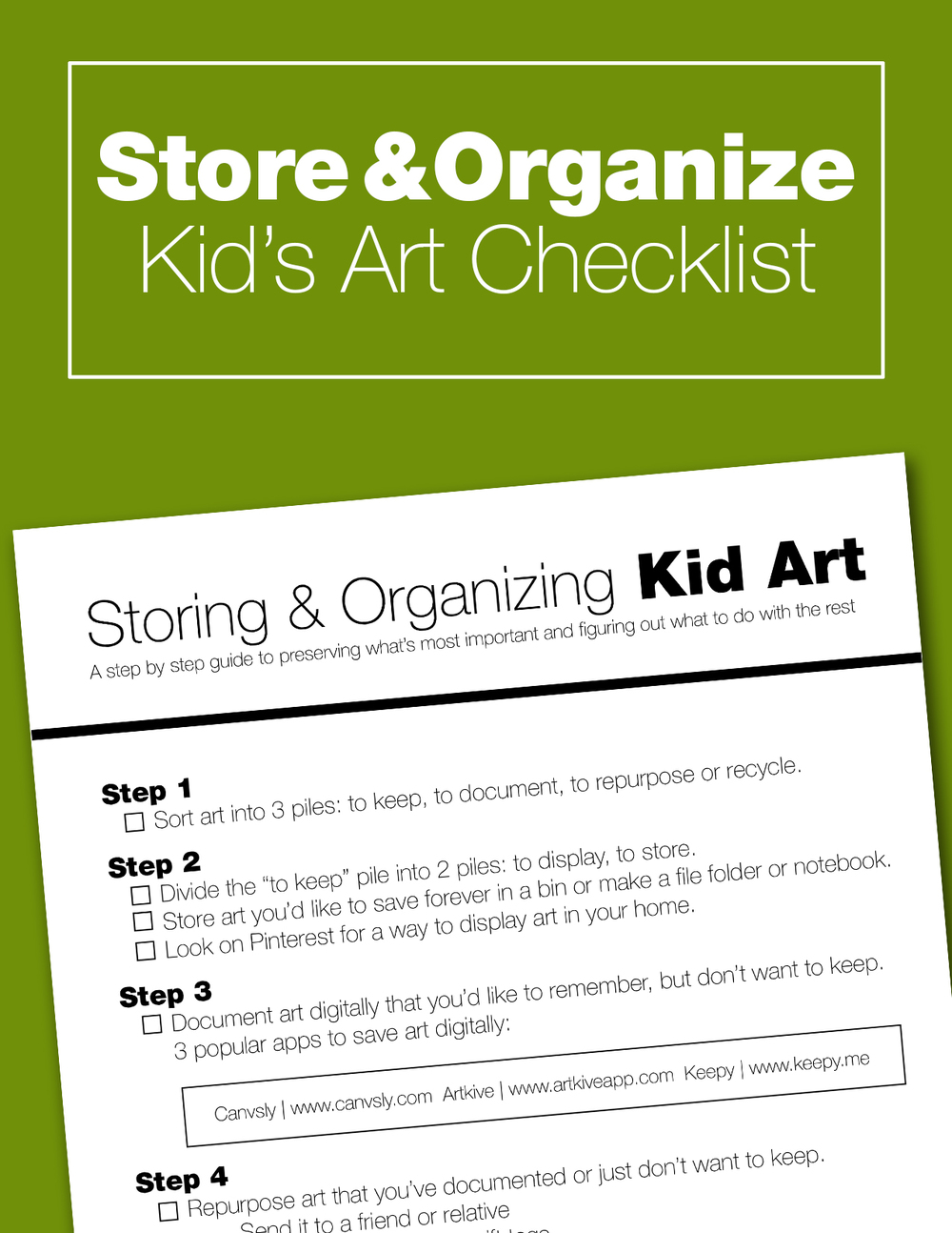 This checklist will take you step by step in sorting and storing your children's art projects. Includes a list of apps, and lots of great ideas for organizing and displaying all the art your little ones love to create!
