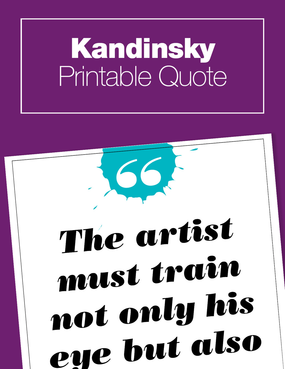 Kandinsky Art History Study for Kids. Printable quote to display in your home art area.