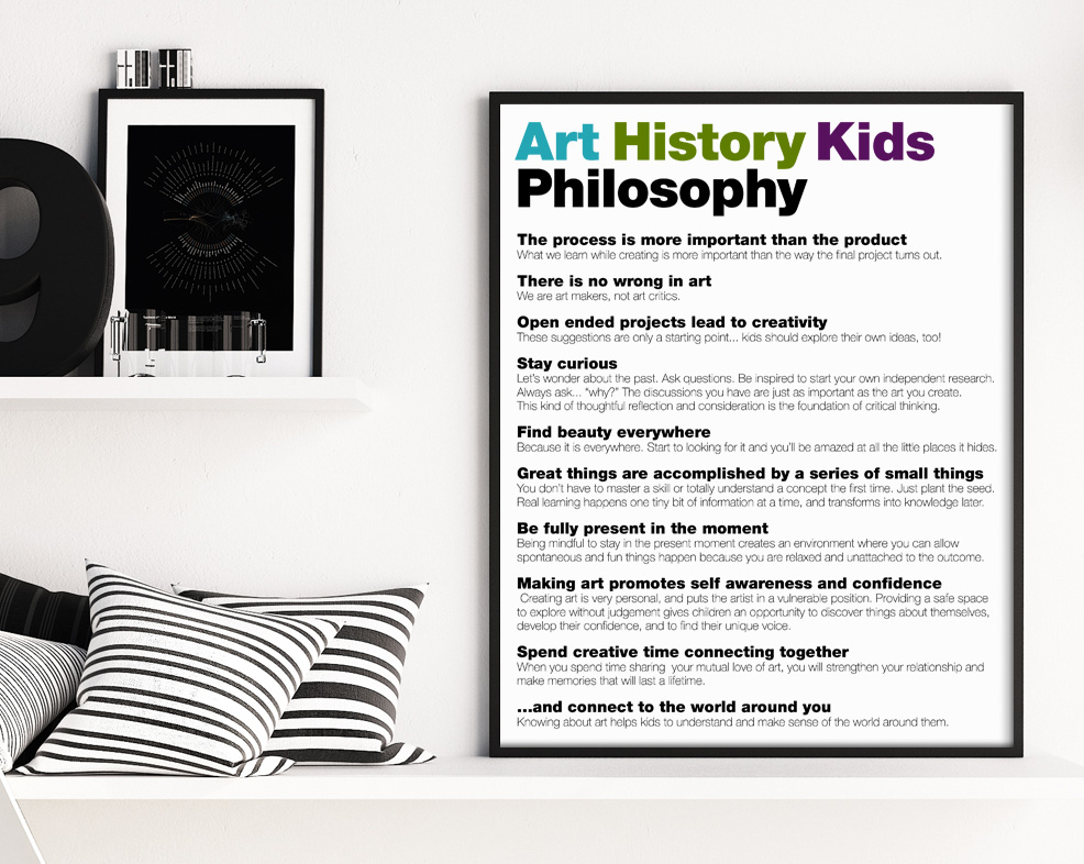 A fun printable for your kids art area, and a great reminder of all the valuable benefits of exploring art history with your kids. Click to get the pdf file.