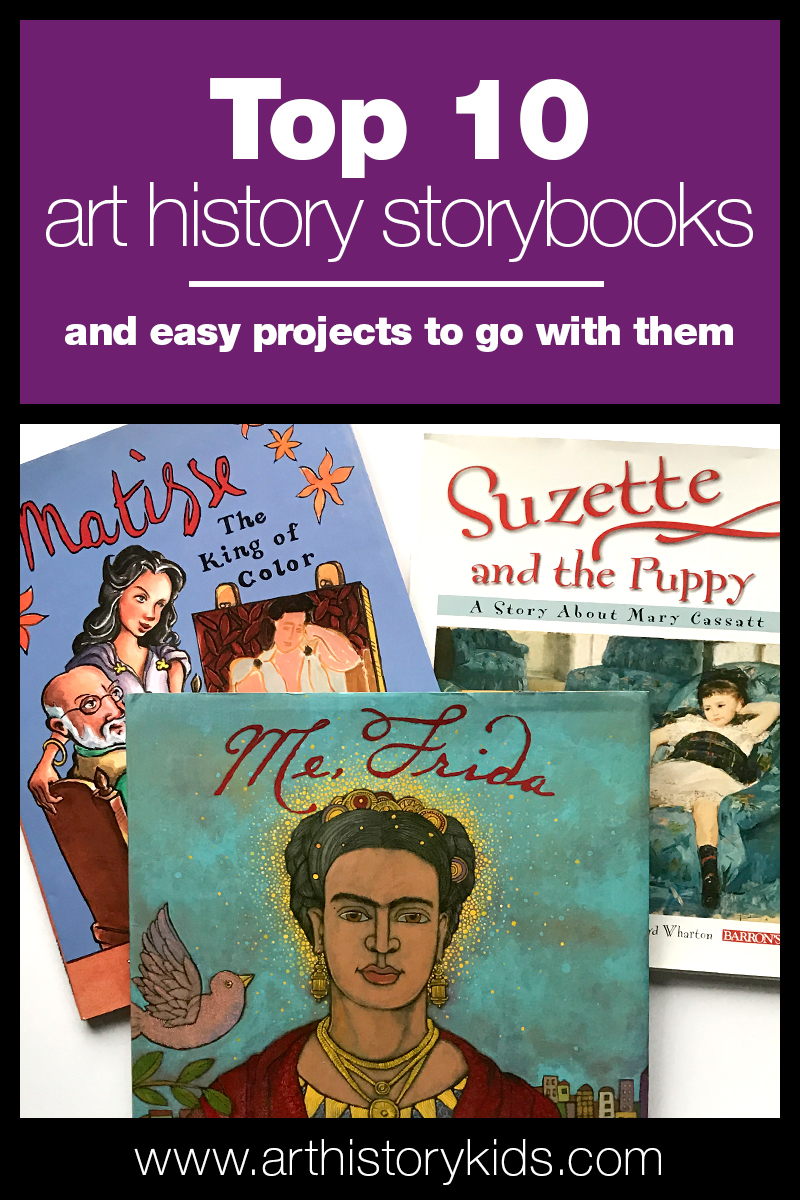 A list of 10 great art history storybooks for kids, and fun easy project ideas to go with them!