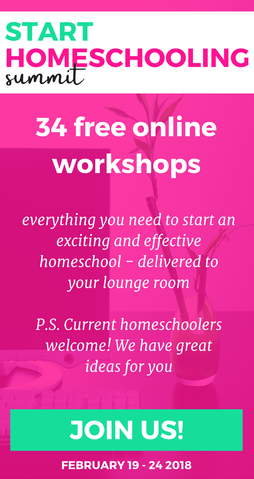 Start Homeschooling Summit 2018 - join us for 35 fantastic and FREE homeschooling workshops!