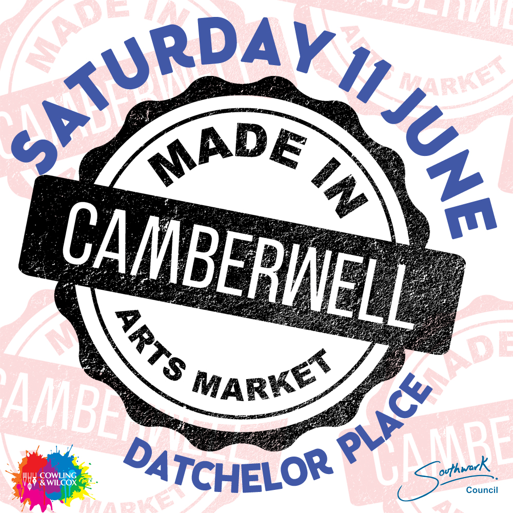 MADE IN CAMBERWELL - 11TH JUNE