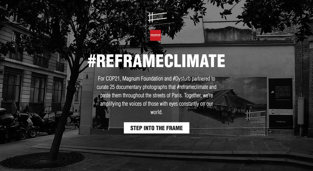 Commissioned by the Magnum Foundation, and in collaboration with NYU's ITP and the Yale School of Forestry and Environmental Studies, #ReframeClimate is a 3D virtual reality web experience that recreates the wheat pastings of large-scale documentary photographs by #Dysturb photographers in the streets of Paris. It is a visual intervention for the COP21 Climate Change Campaign in Paris, France. The site launched in December 2015. Credits: Julia Irwin, photogrammetry asset development/3D modeling/rendering; Rosalie Yu, three.js development and interaction design; Lisa Jamhoury and Supreet Mahanti, site development & text campaign development; special thanks to Laura Juo-Hsin Chen and Jason Sigal Photographs by: Jonas Bendiksen/Magnum Photos, Paolo Pellegrin/Magnum Photos, and Ed Ou/Getty