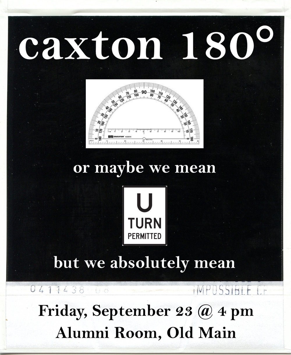 Caxton 180° September 23, 2016 @ 4 o'clock Alumni Room, Old Main Caxton Club