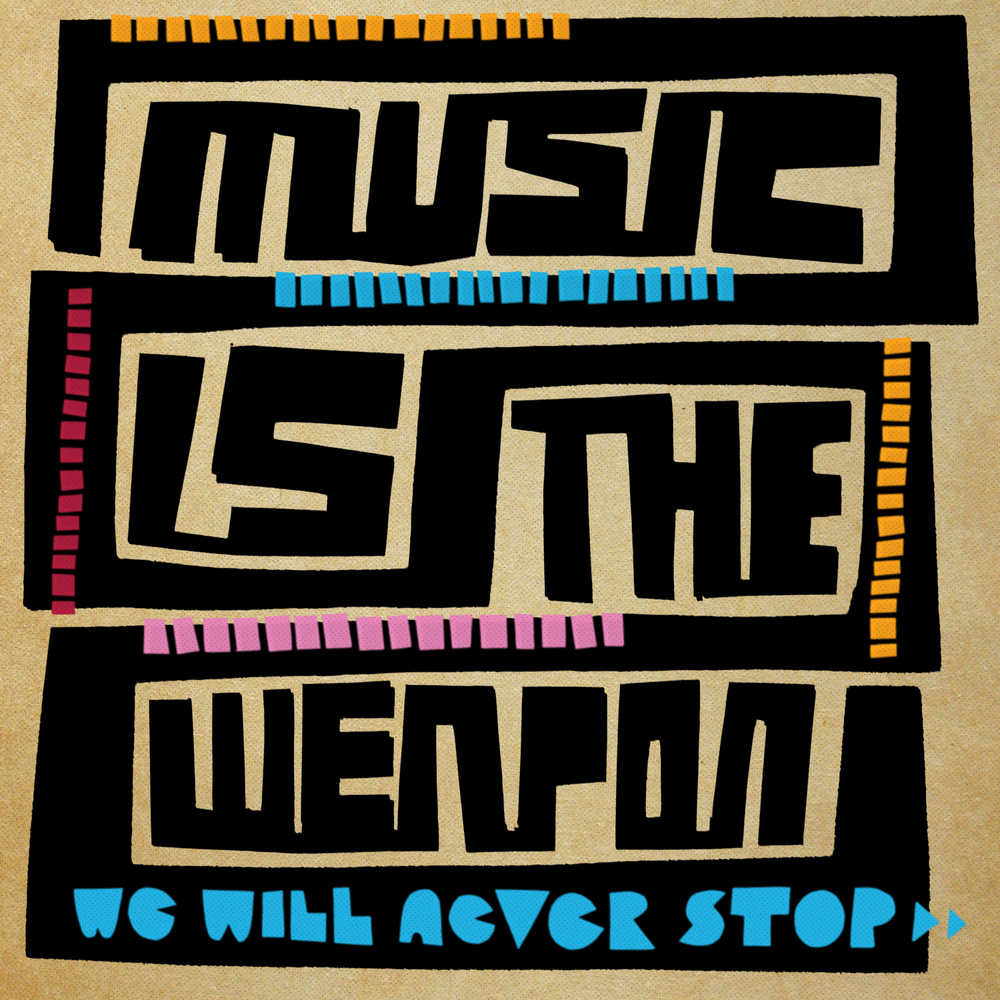 Music-Is-The-Weapon_We-Will-Never-Stop_Cover.jpg