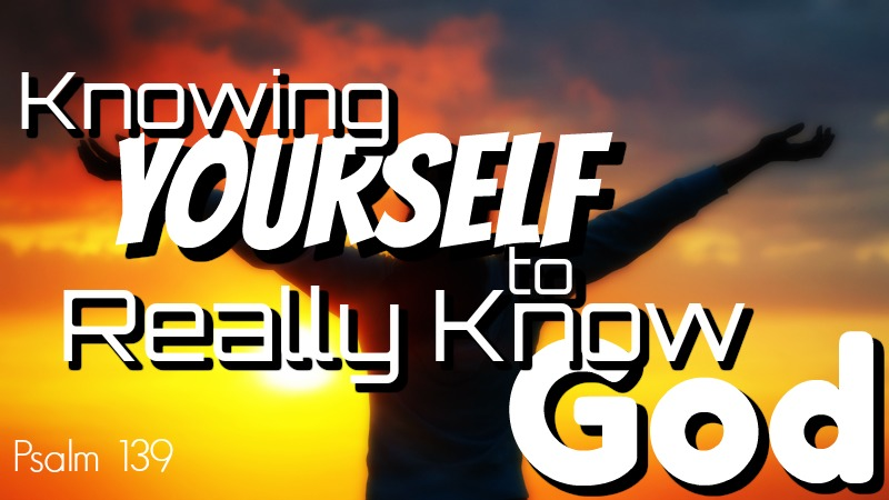 Know Yourself to Really Know God 800x450.jpg